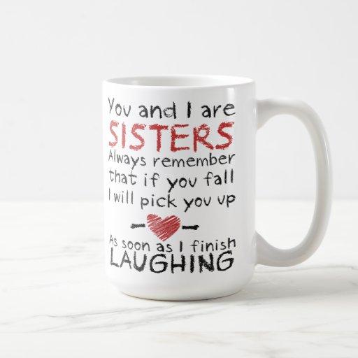 Você e eu somos caneca de café das irmãs