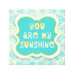 Você é minha luz do sol --Design afligido Impressão Em Canvas