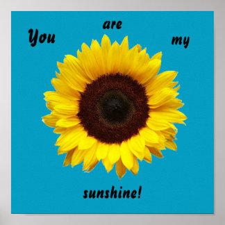Você é minha luz do sol! Poster do girassol
