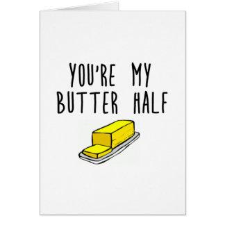 Você é minha manteiga meia cartão comemorativo
