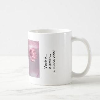Você é o amor da minha vida... caneca de café