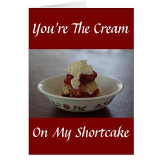 Você é o creme em meu cartão do Shortcake