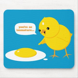 Você é tão imaturo… mouse pad