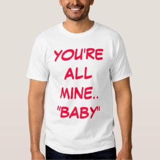 """""""Você é toda a mina, parte superior do bebê"""" Tshirt"""