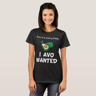 Você é tudo amante querido Avo do abacate de I Camiseta