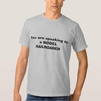 Você está falando a um RAILROADER MODELO Tshirts