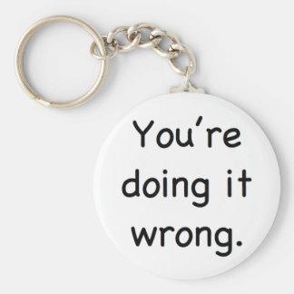 Você está fazendo-o errado chaveiro