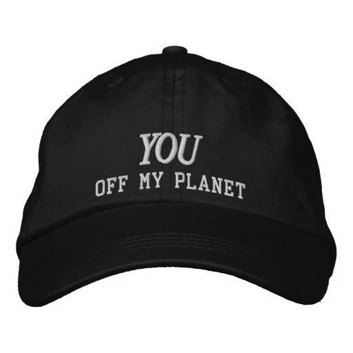 Você fora de meu chapéu bordado planeta boné