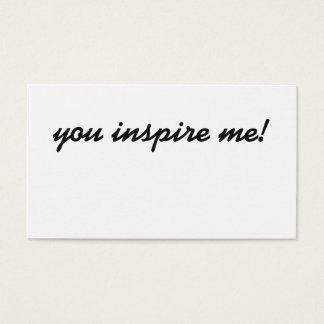Você inspira-me! cartão de visita