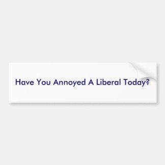 Você irritou um liberal hoje? adesivo para carro