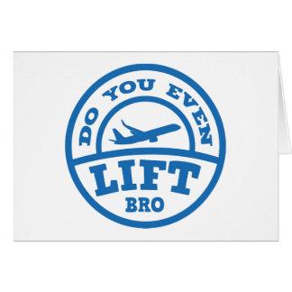 Você levanta mesmo Bro? Cartão Comemorativo