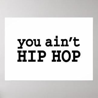 você não é HIP HOP Posteres