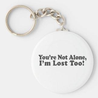Você não está sozinho, mim é perdido demasiado! chaveiro