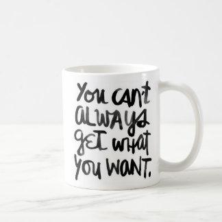 Você não pode sempre obter o que você quer a caneca de café