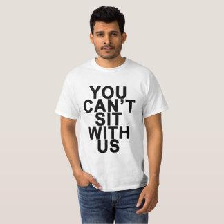 VOCÊ NÃO PODE SENTAR-SE COM E.U. .png Camiseta