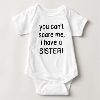 Você não pode susto mim, mim tem uma irmã! body para bebê