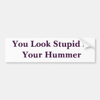 Você olha estúpido em seu Hummer Adesivo Para Carro