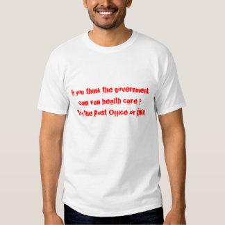 Você pensa que o governo pode funcionar cuidados m tshirts