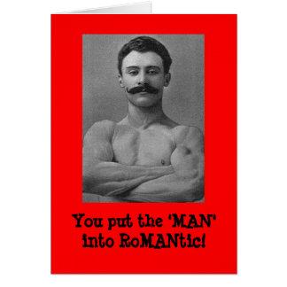 """Você pôr o """"HOMEM"""" em romântico! Cartão"""