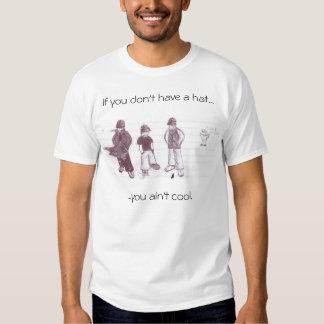 """""""Você precisa camisa de um chapéu"""" T-shirts"""