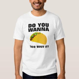 Você quê-lo ao ataque do taco camisa engraçada tshirts