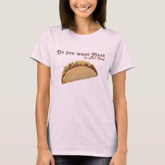 Você quer a carne em seu Taco? Camiseta