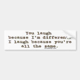 Você ri porque eu sou diferente adesivo para carro