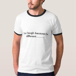 Você ri porque eu sou diferente ........... camisetas