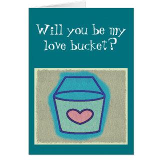 Você será meu balde do amor? O cartão dos