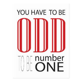 Você tem que ser impar ser o número um cartão postal
