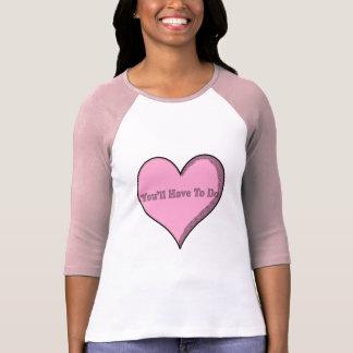 Você terá que fazer a camisa cor-de-rosa do