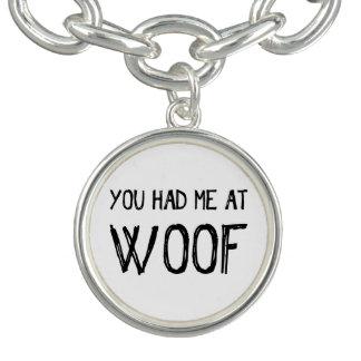 Você teve-me no bracelete do encanto do Woof