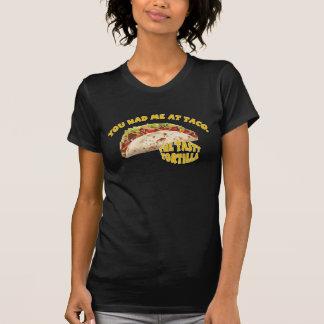 Você teve-me no Taco T-shirts