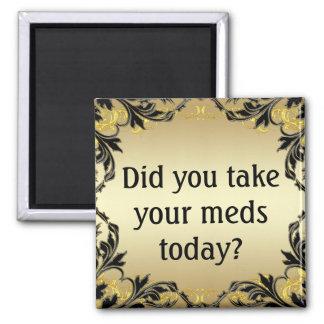 Você tomou seu Meds hoje? Ímã Imã