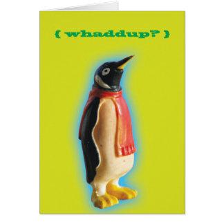 Whaddup? Cartão do pinguim