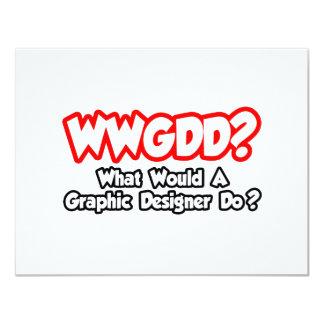 WWGDD… o que um designer gráfico faria? Convite 10.79 X 13.97cm