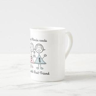 """Xícara De Chá """"Cada louro precisa copo de um melhor amigo"""