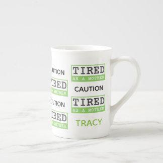 Xícara De Chá Cuidado: Cansado como um presente novo da mamã da