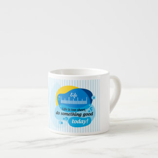 Xícara De Espresso A vida é demasiado curta, faz algo bom hoje!