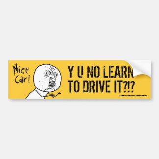 Y U NENHUM aprende conduzir o autocolante no vidro Adesivo