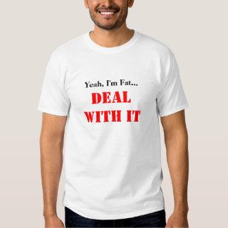Yeah, eu sou gordo tshirts