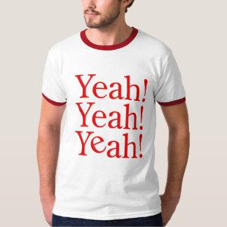 Yeah! Yeah! Yeah! Camisa Tshirts