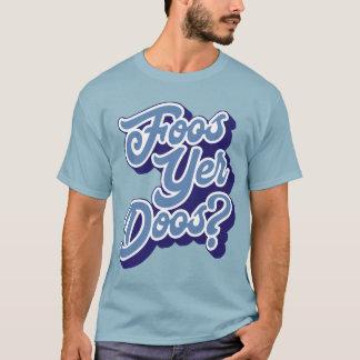 YER Doos de Foos? Camiseta Doric do dialecto,