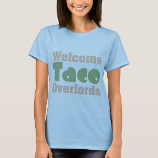 Zombaria bem-vinda do trunfo dos Overlords do Taco Camiseta