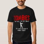 Zombis, você não não tem nada preocupar-se tshirt